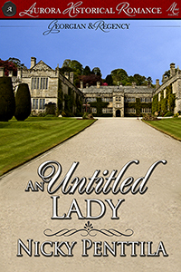 Excerpt from An Untitled Lady, historical romance novel by Nicky Penttila